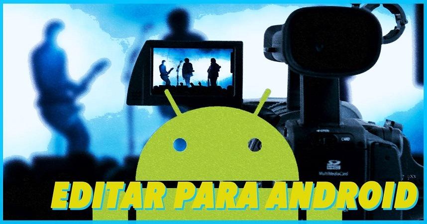 aplicaciones para poder hacer videos en android