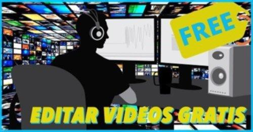 Editar Vídeos Gratis - Programas y Aplicaciones