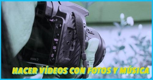 como hacer videos con musica y fotos