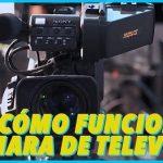 Cómo funciona la cámara de televisión
