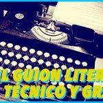 Cómo hacer un guion literario, técnico y gráfico: De la Idea al vídeo